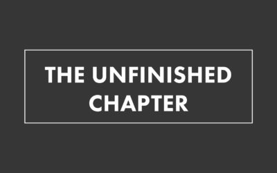 THE UNFINISHED CHAPTER